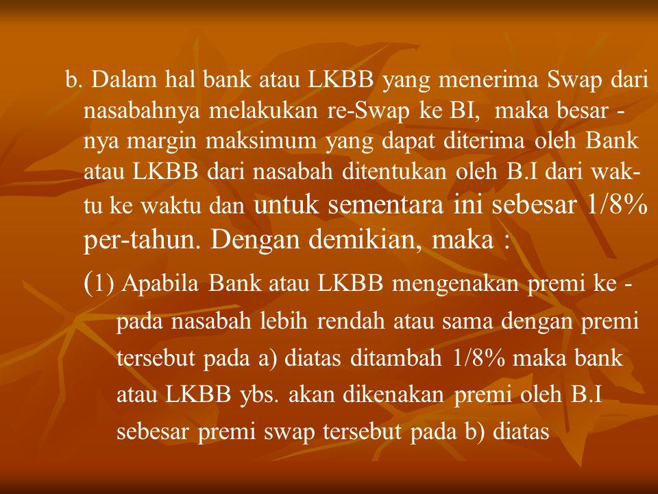 (1) Apabila Bank atau LKBB mengenakan premi ke -