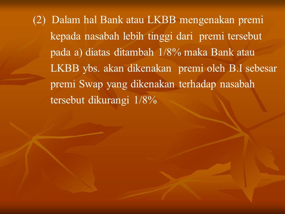(2) Dalam hal Bank atau LKBB mengenakan premi