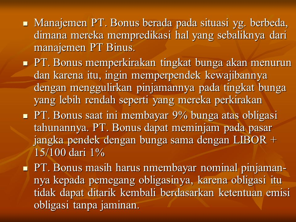 Manajemen PT. Bonus berada pada situasi yg