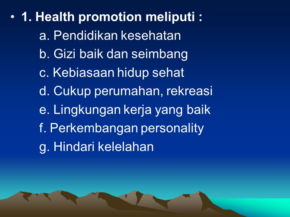 1. Health promotion meliputi :