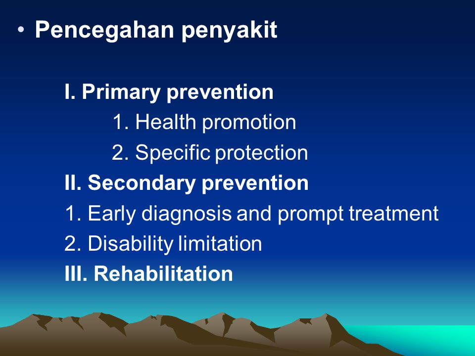 Pencegahan penyakit I. Primary prevention 1. Health promotion