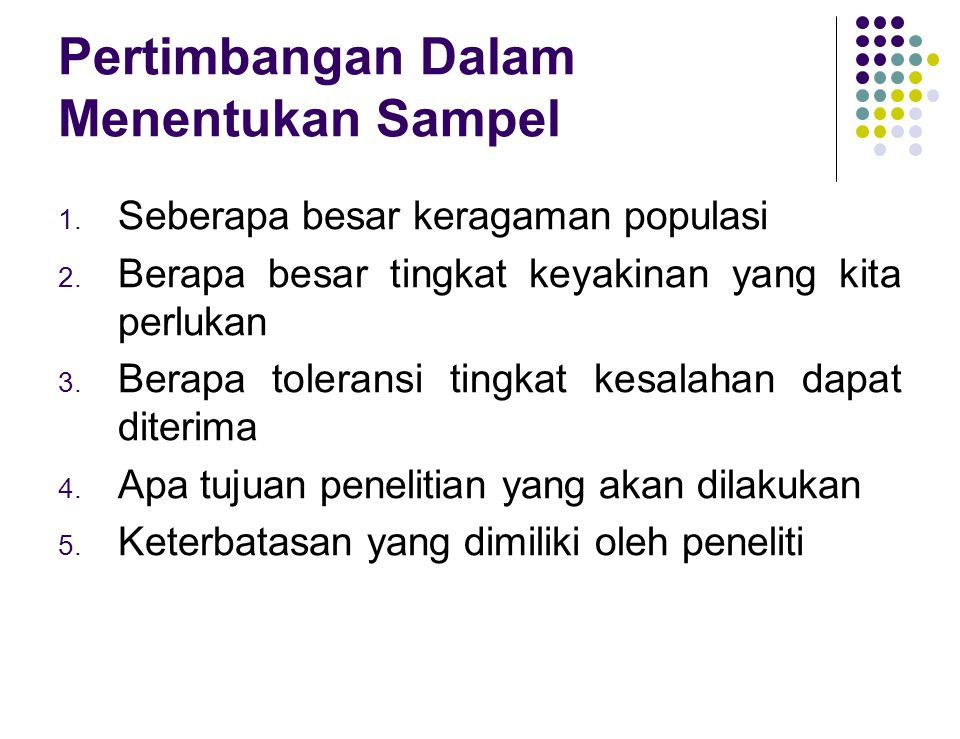 Pertimbangan Dalam Menentukan Sampel