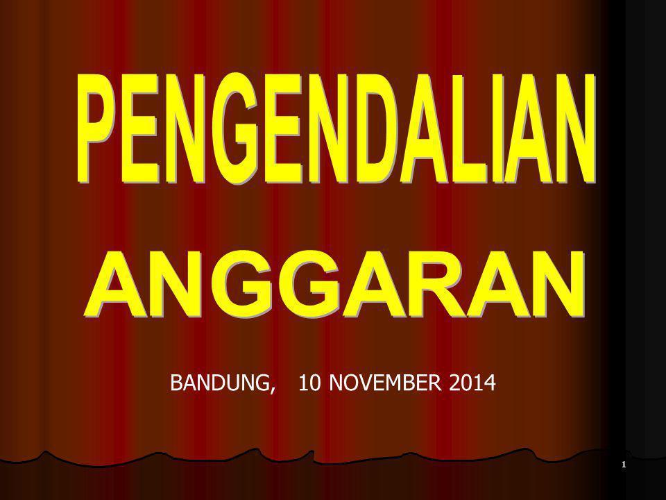 PENGENDALIAN ANGGARAN BANDUNG, 10 NOVEMBER 2014