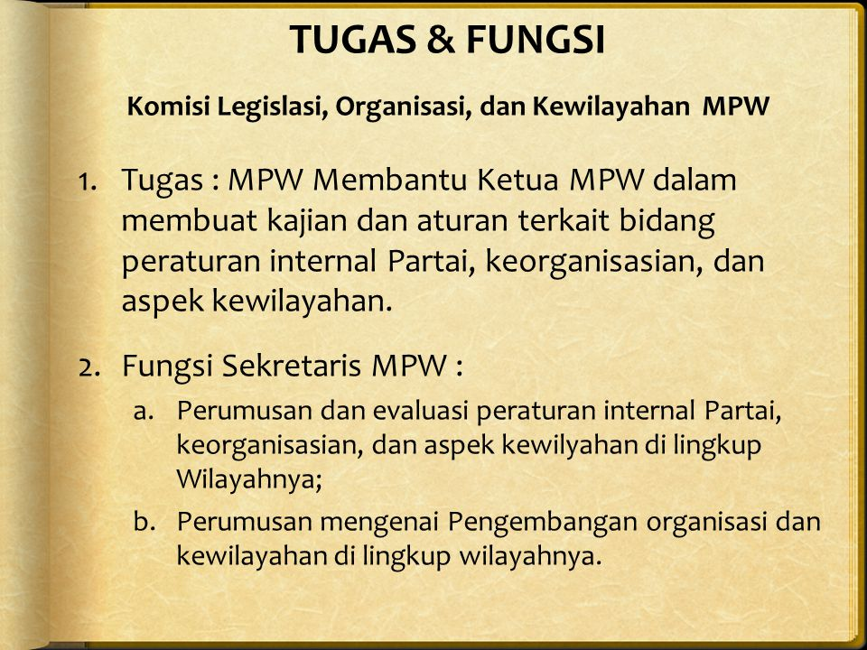TUGAS & FUNGSI Komisi Legislasi, Organisasi, dan Kewilayahan MPW