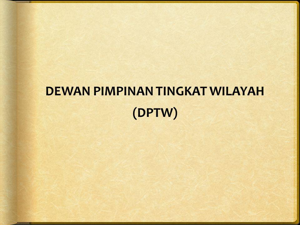 DEWAN PIMPINAN TINGKAT WILAYAH (DPTW)