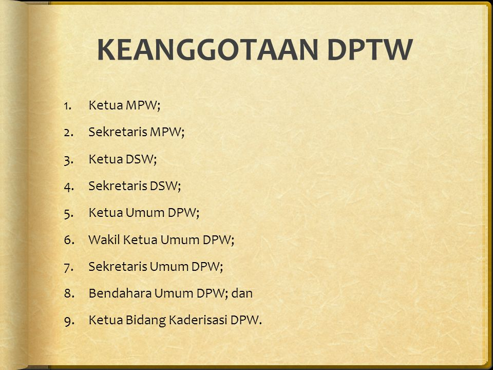 KEANGGOTAAN DPTW Ketua MPW; Sekretaris MPW; Ketua DSW; Sekretaris DSW;