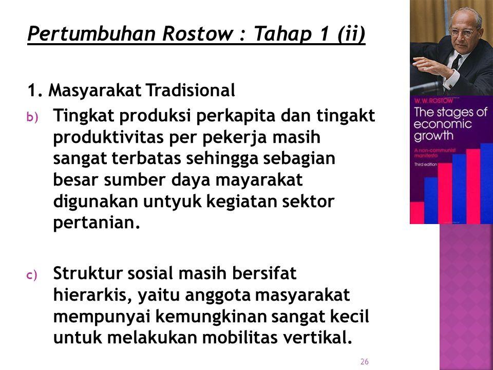 Pertumbuhan Rostow : Tahap 1 (ii)