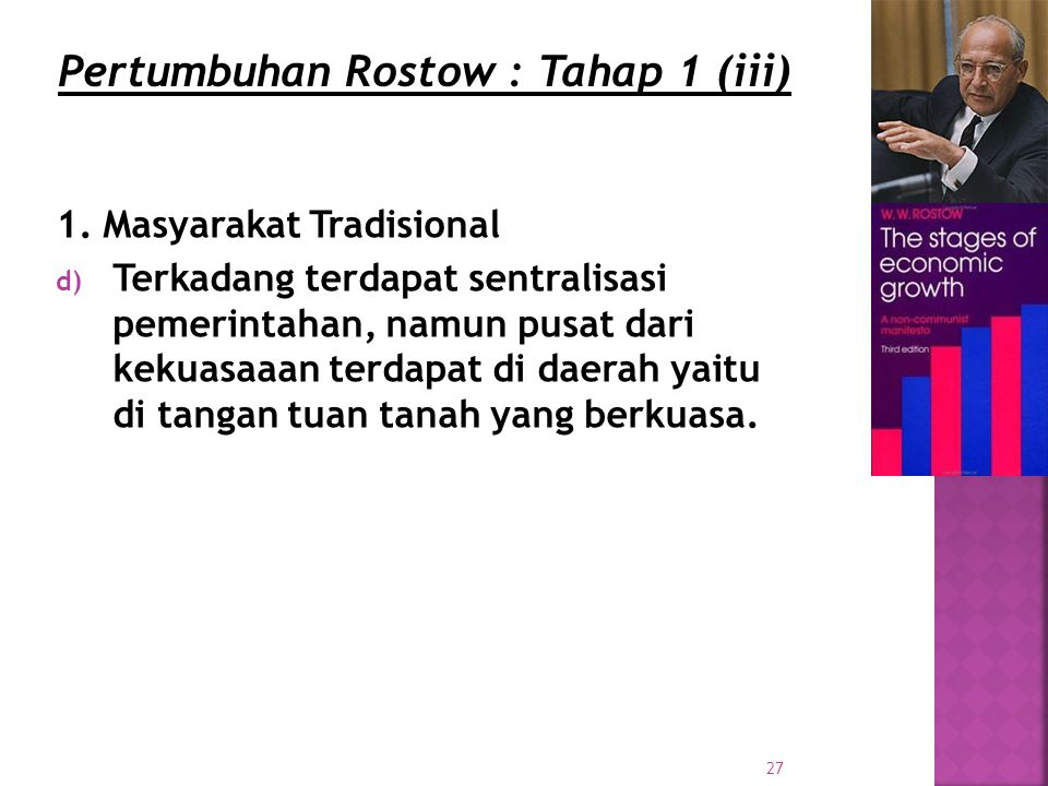 Pertumbuhan Rostow : Tahap 1 (iii)