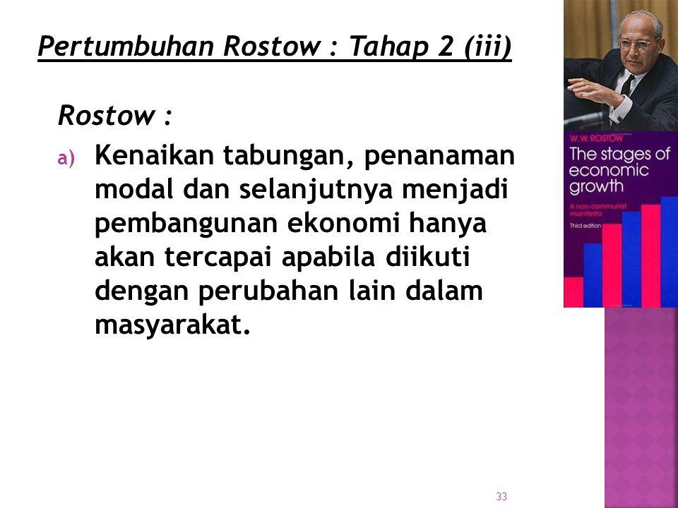 Pertumbuhan Rostow : Tahap 2 (iii)