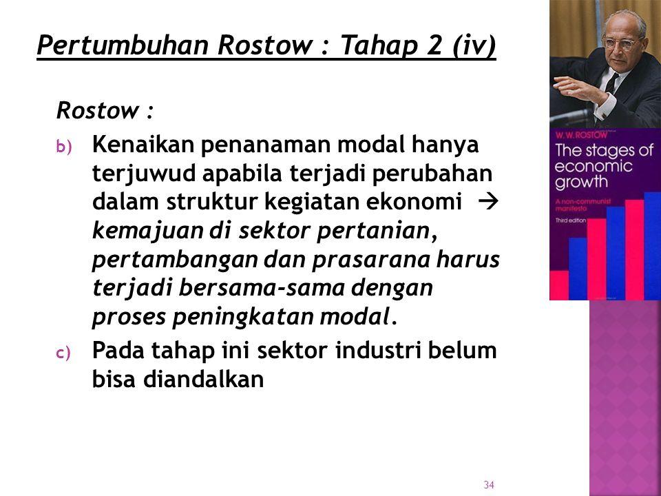 Pertumbuhan Rostow : Tahap 2 (iv)