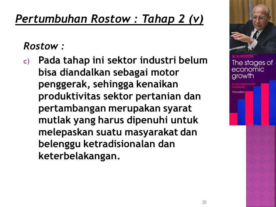 Pertumbuhan Rostow : Tahap 2 (v)