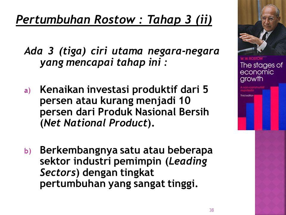 Pertumbuhan Rostow : Tahap 3 (ii)