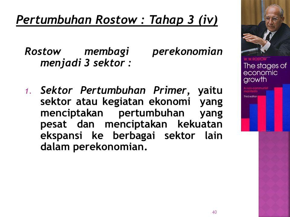 Pertumbuhan Rostow : Tahap 3 (iv)