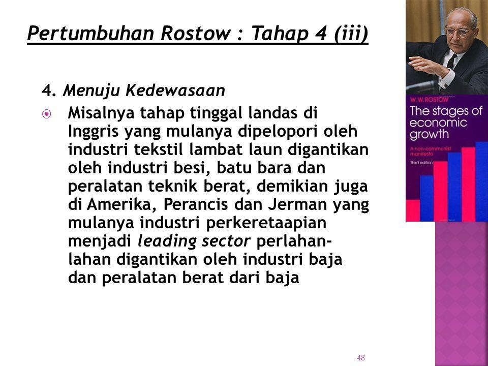 Pertumbuhan Rostow : Tahap 4 (iii)