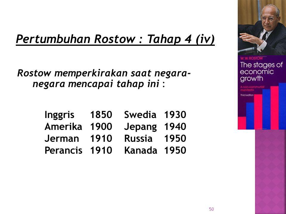 Pertumbuhan Rostow : Tahap 4 (iv)