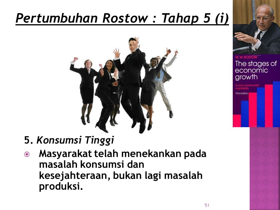 Pertumbuhan Rostow : Tahap 5 (i)