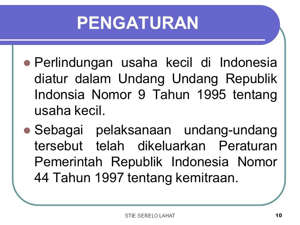 PENGATURAN Perlindungan usaha kecil di Indonesia diatur dalam Undang Undang Republik Indonsia Nomor 9 Tahun 1995 tentang usaha kecil.