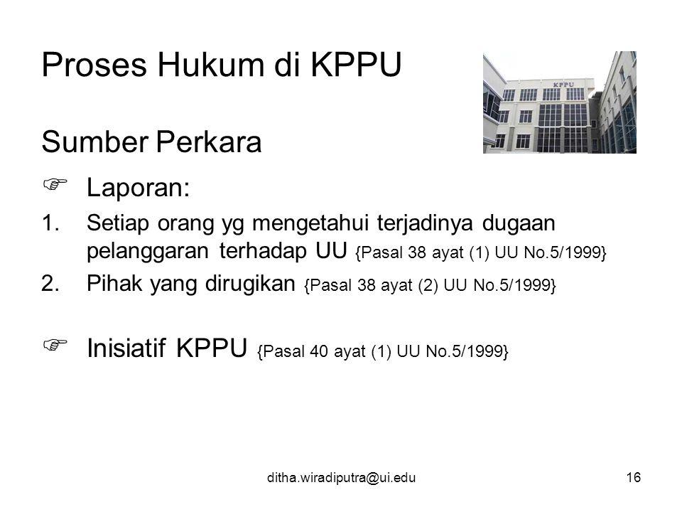 Proses Hukum di KPPU Sumber Perkara  Laporan: