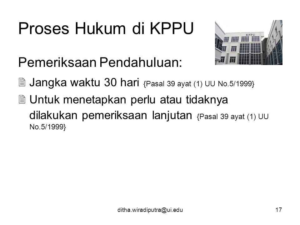 Proses Hukum di KPPU Pemeriksaan Pendahuluan: