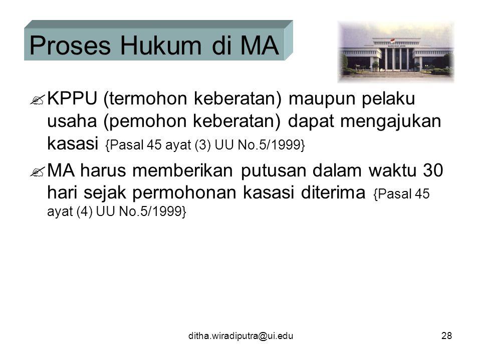 Proses Hukum di MA KPPU (termohon keberatan) maupun pelaku usaha (pemohon keberatan) dapat mengajukan kasasi {Pasal 45 ayat (3) UU No.5/1999}