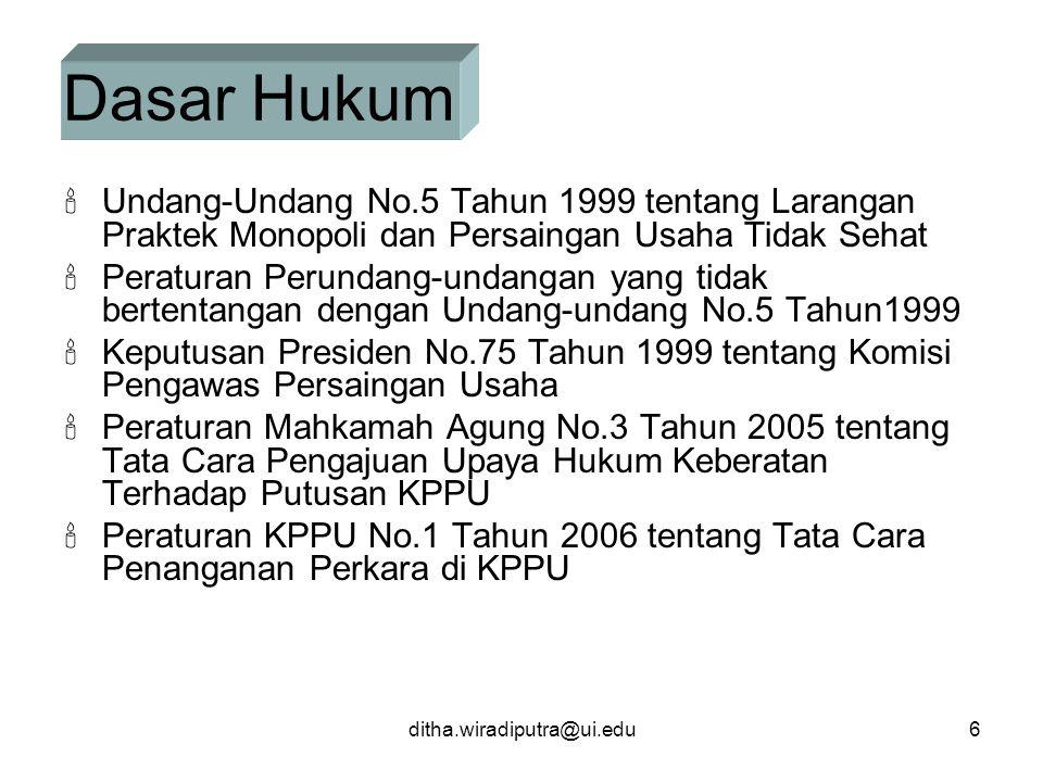 Dasar Hukum Undang-Undang No.5 Tahun 1999 tentang Larangan Praktek Monopoli dan Persaingan Usaha Tidak Sehat.
