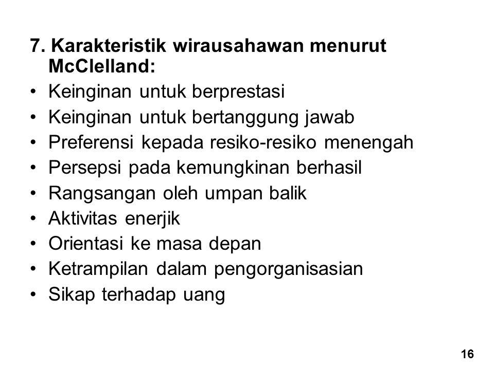 7. Karakteristik wirausahawan menurut McClelland: