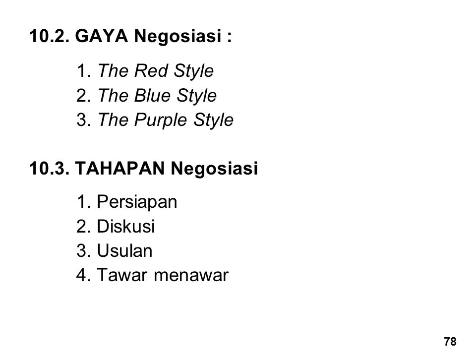 10.2. GAYA Negosiasi : 1. The Red Style 2. The Blue Style