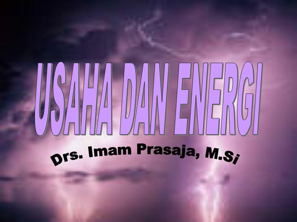USAHA DAN ENERGI Drs. Imam Prasaja, M.Si