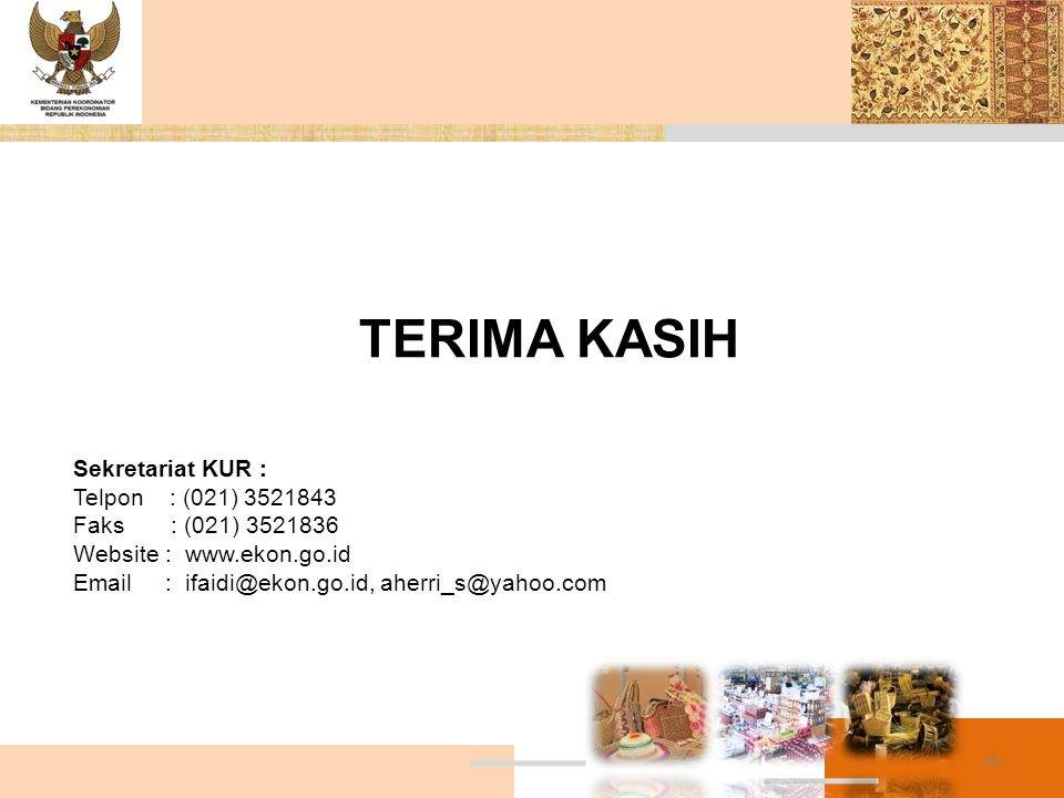 TERIMA KASIH Sekretariat KUR : Telpon : (021) 3521843