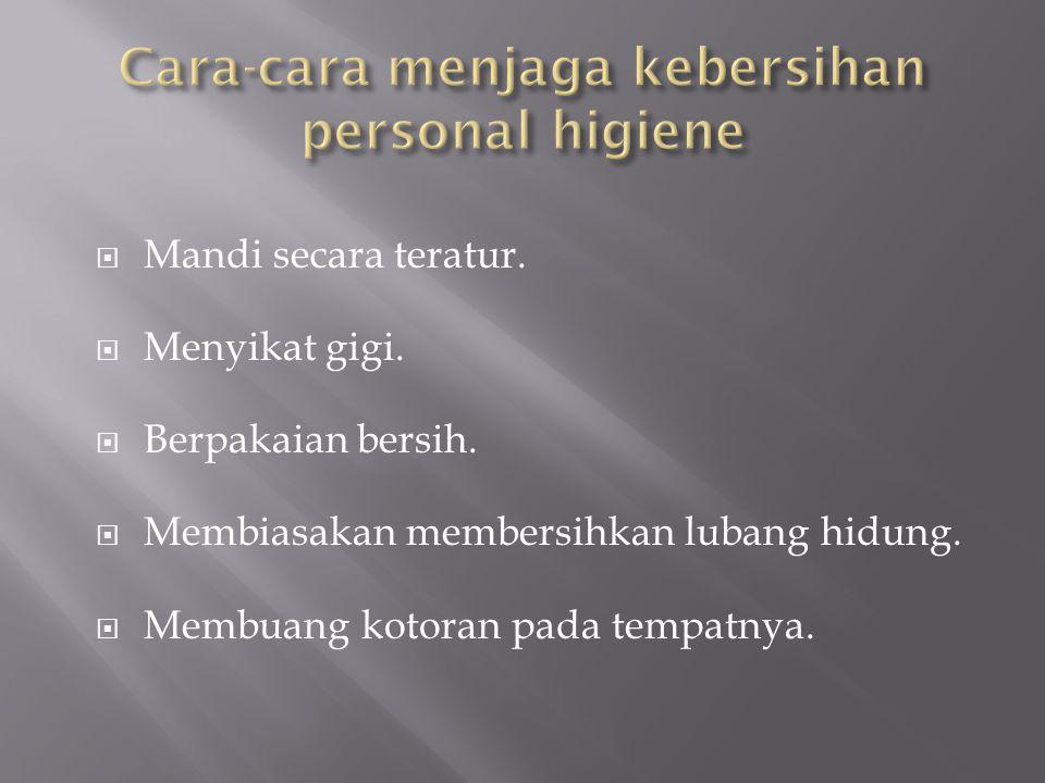 Cara-cara menjaga kebersihan personal higiene