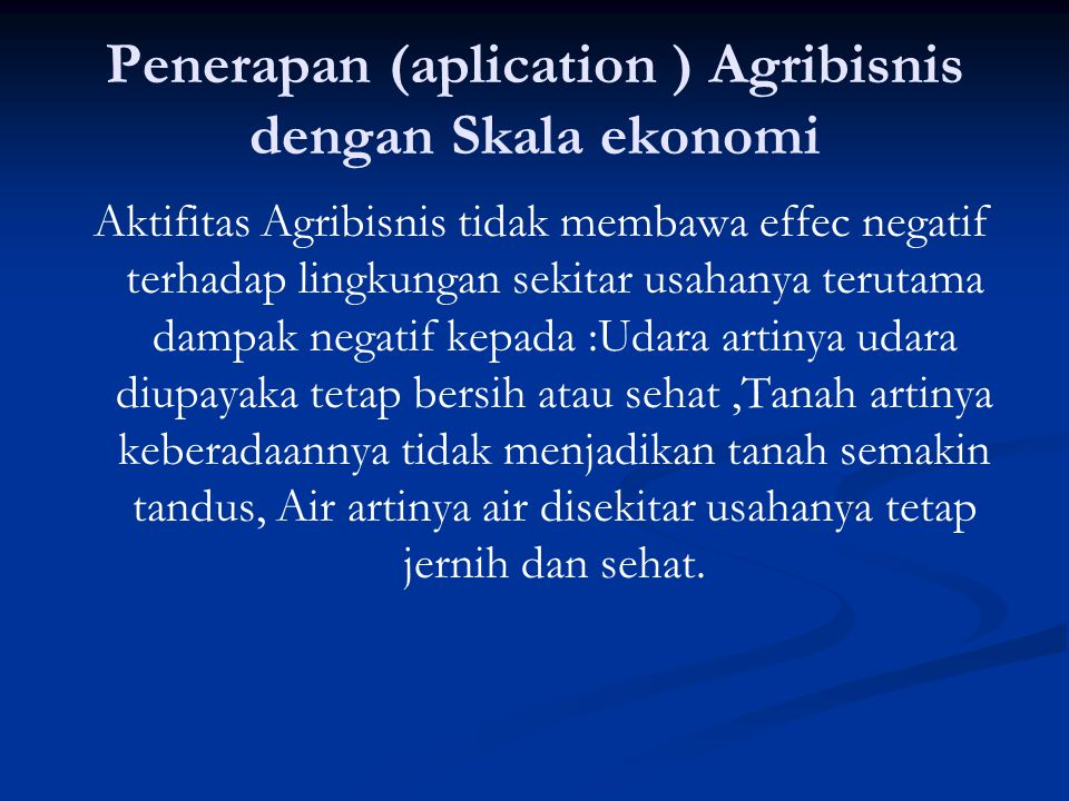 Penerapan (aplication ) Agribisnis dengan Skala ekonomi