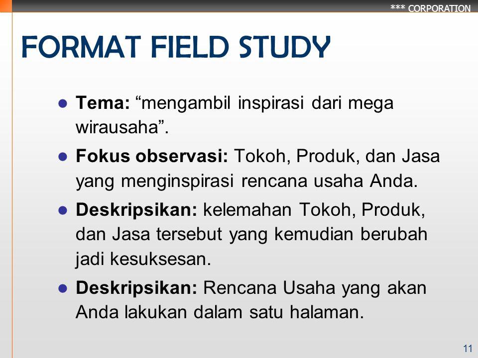 FORMAT FIELD STUDY Tema: mengambil inspirasi dari mega wirausaha .