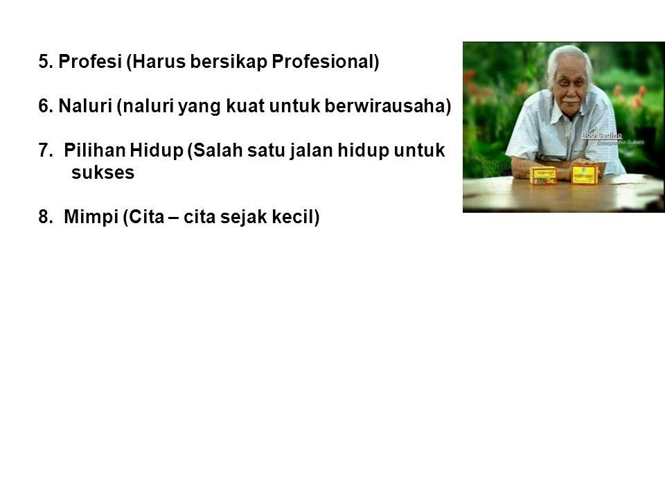 5. Profesi (Harus bersikap Profesional)