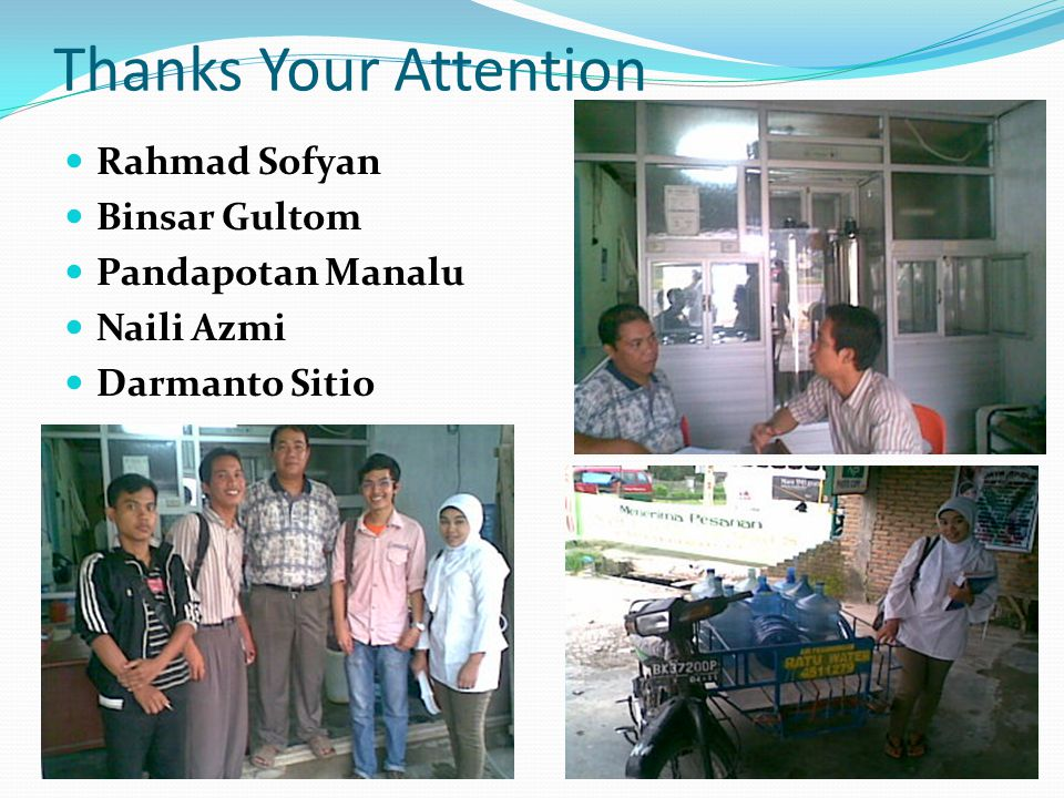 Thanks Your Attention Rahmad Sofyan Binsar Gultom Pandapotan Manalu