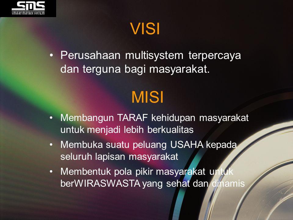 VISI Perusahaan multisystem terpercaya dan terguna bagi masyarakat. MISI. Membangun TARAF kehidupan masyarakat untuk menjadi lebih berkualitas.
