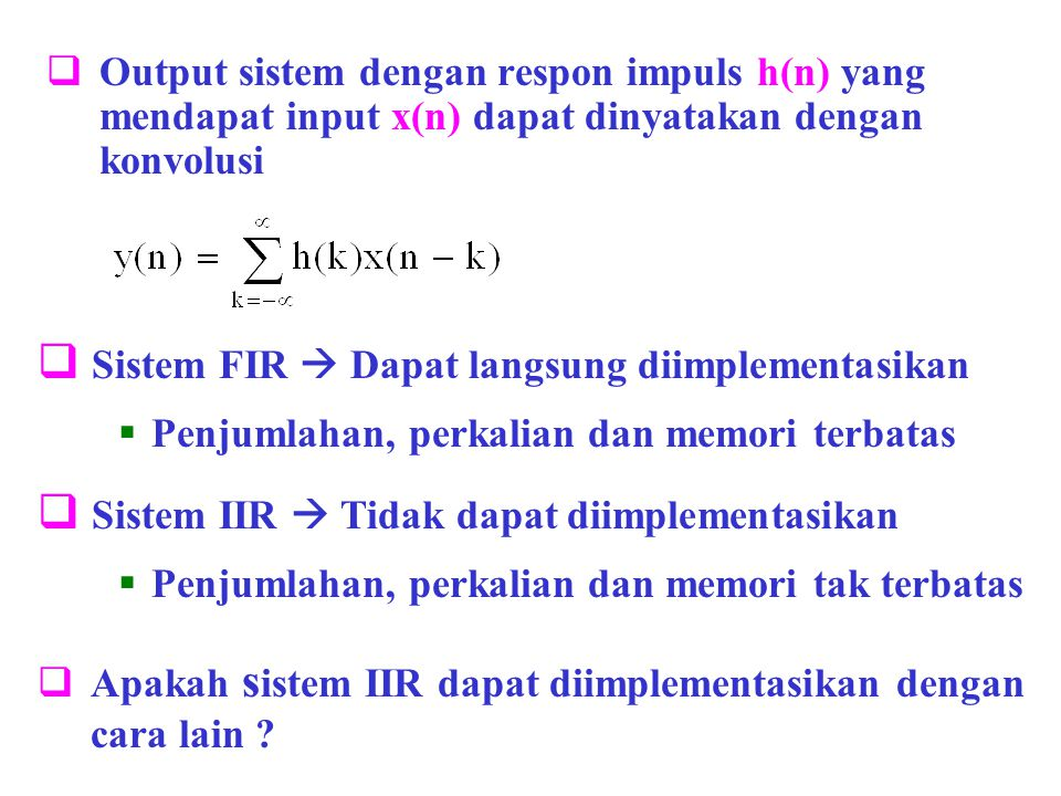 Sistem FIR  Dapat langsung diimplementasikan