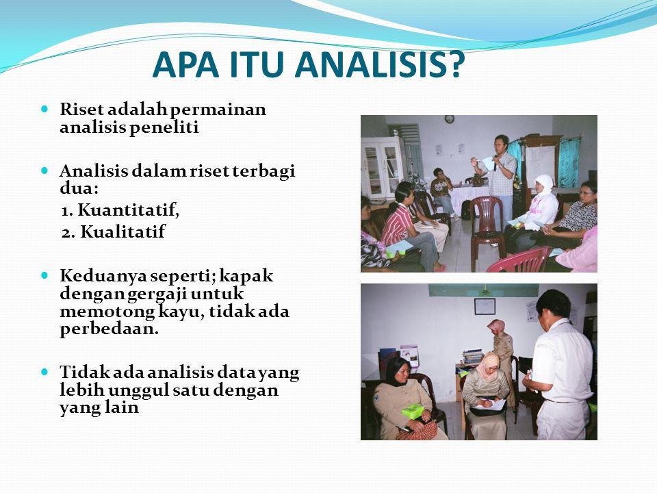 APA ITU ANALISIS Riset adalah permainan analisis peneliti