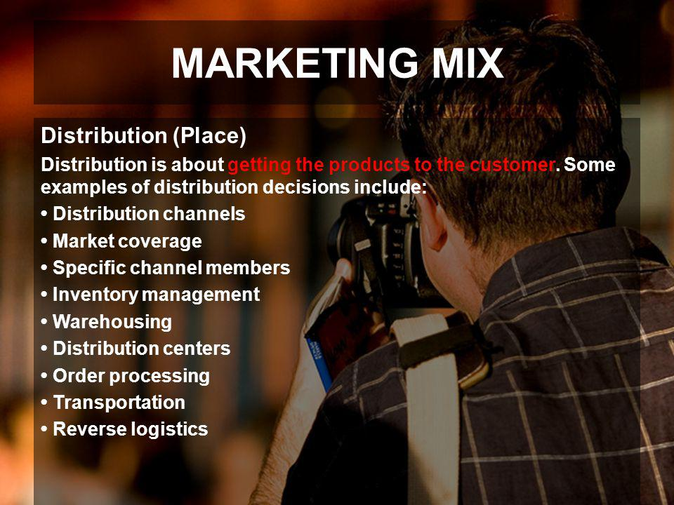 MARKETING MIX Distribution (Place)