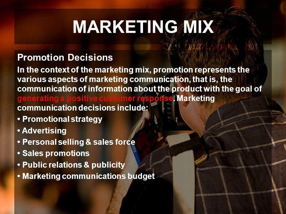 MARKETING MIX Promotion Decisions