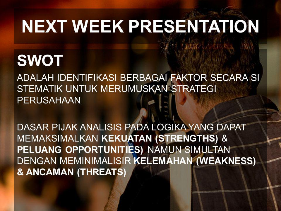 NEXT WEEK PRESENTATION