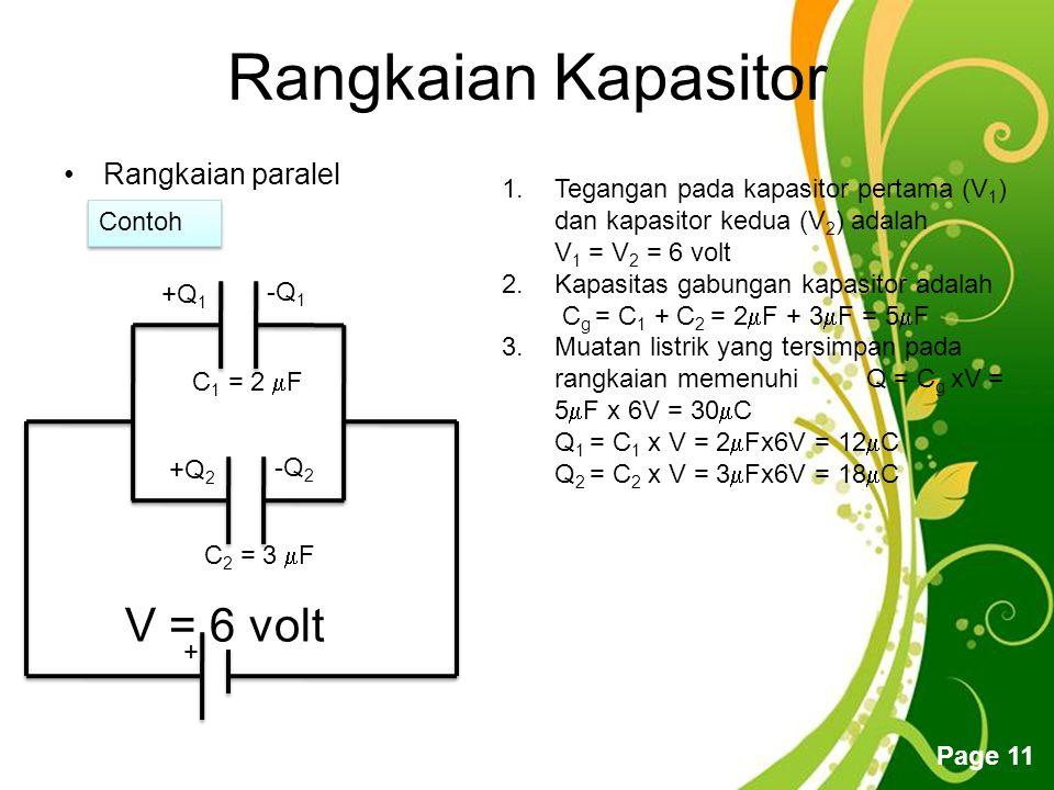 Rangkaian Kapasitor V = 6 volt Rangkaian paralel