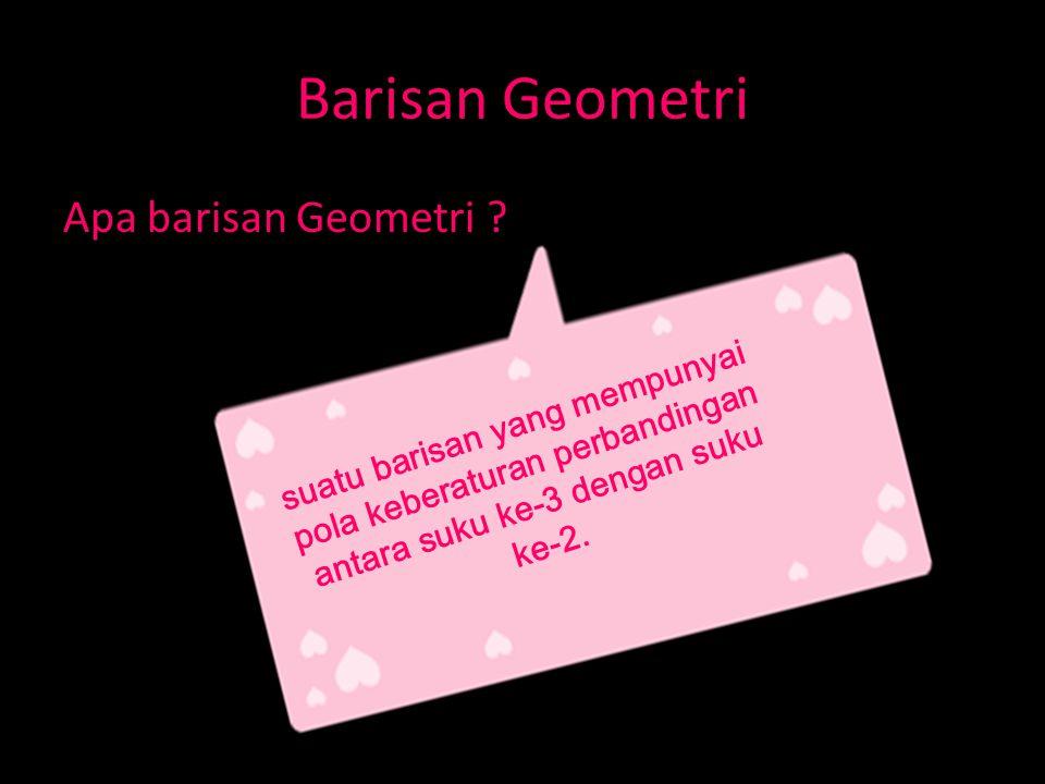 Barisan Geometri Apa barisan Geometri