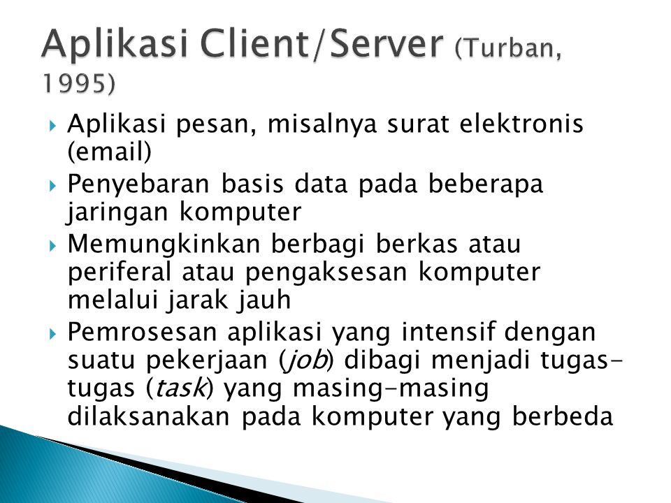 Aplikasi Client/Server (Turban, 1995)