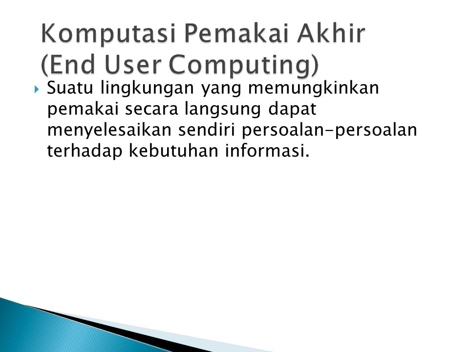 Komputasi Pemakai Akhir (End User Computing)