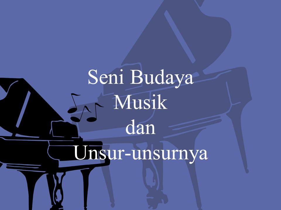 Seni Budaya Musik dan Unsur-unsurnya