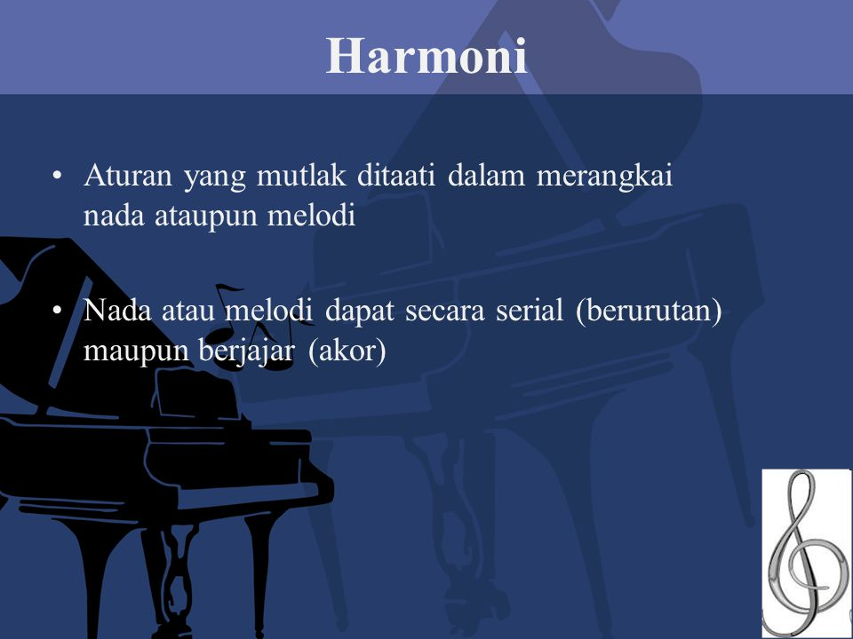 Harmoni Aturan yang mutlak ditaati dalam merangkai nada ataupun melodi