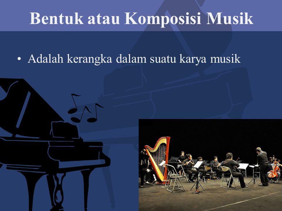 Bentuk atau Komposisi Musik