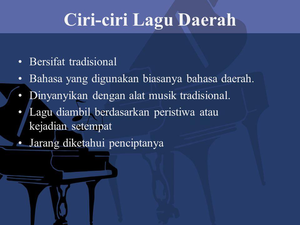 Ciri-ciri Lagu Daerah Bersifat tradisional