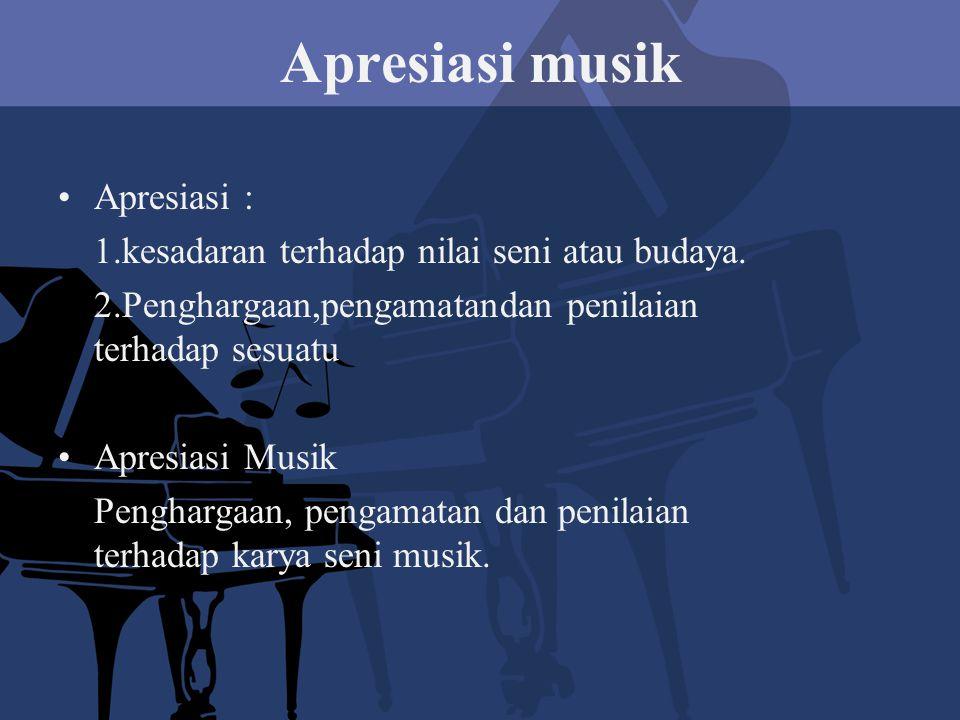 Apresiasi musik Apresiasi :