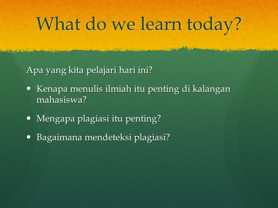 What do we learn today Apa yang kita pelajari hari ini